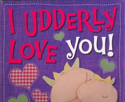 9781848797420: I Udderly Love You!