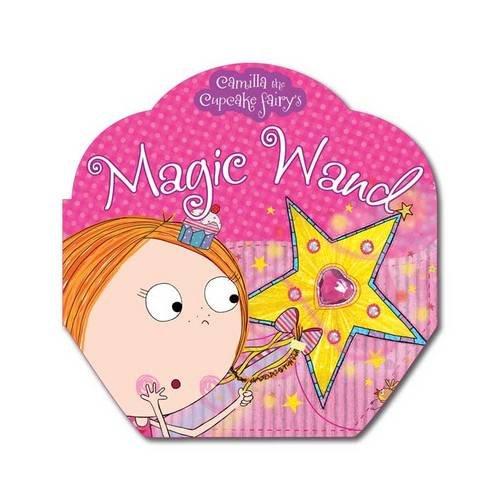 9781848799240: Camilla the Cupcake Fairy's Magic Wand