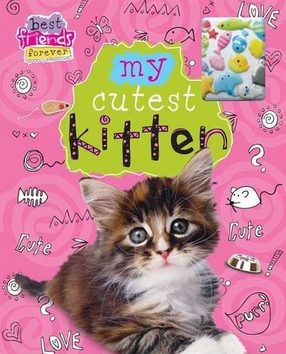 My Cutest Kitten (Best Friends Forever)