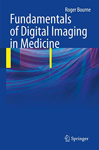 Fundamentals of Digital Imaging in Medicine: Roger Bourne