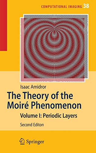 9781848821804: The Theory of the Moiré Phenomenon: Volume I: Periodic Layers: 1 (Computational Imaging and Vision)