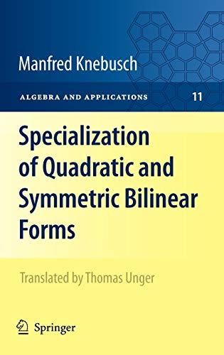 9781848822412: Specialization of Quadratic and Symmetric Bilinear Forms (Algebra and Applications)