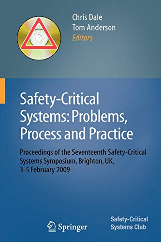 9781848823488: Safety-Critical Systems: Problems, Process and Practice: Proceedings of the Seventeenth Safety-Critical Systems Symposium Brighton, UK, 3 - 5 February 2009