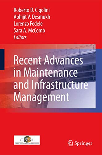 Recent Advances in Maintenance and Infrastructure Management: Editor-Roberto Davide Cigolini;