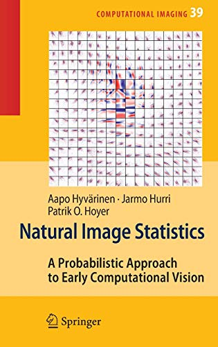 Natural Image Statistics: A Probabilistic Approach to Early Computational Vision. (Computational ...
