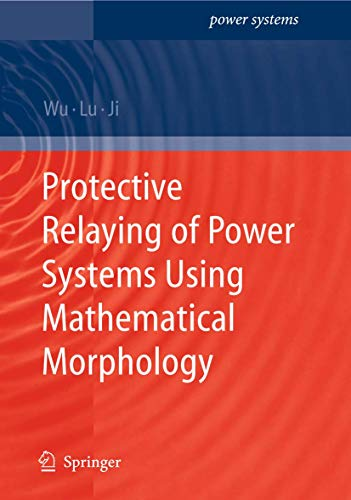 Protective Relaying of Power Systems Using Mathematical: Q. H. Wu,