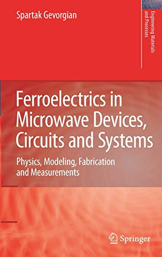 Ferroelectrics in Microwave Devices, Circuits and Systems Physics, Modeling, Fabrication and ...