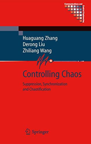 9781848825222: Controlling Chaos: Suppression, Synchronization and Chaotification (Communications and Control Engineering)