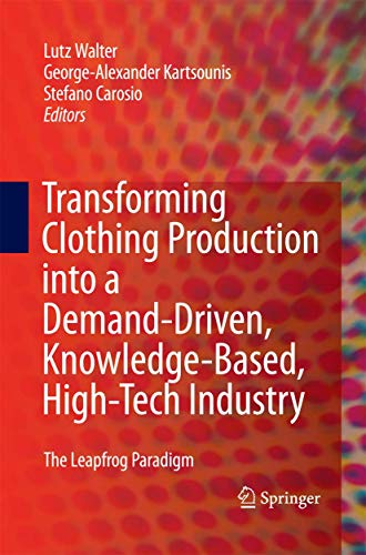 9781848826076: Transforming Clothing Production into a Demand-driven, Knowledge-based, High-tech Industry: The Leapfrog Paradigm