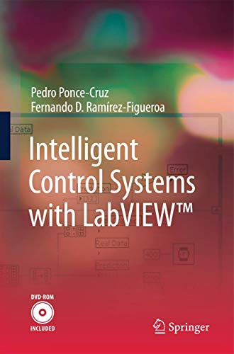 Intelligent Control Systems With LabVIEW: Ponce-cruz, Pedro/ Ramirez-figueroa,