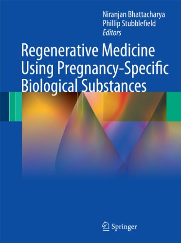 Regenerative Medicine Using Pregnancy-Specific Biological Substances: Niranjan Bhattacharya