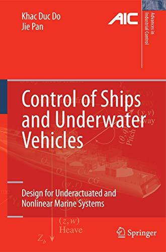 9781848827295: Control of Ships and Underwater Vehicles: Design for Underactuated and Nonlinear Marine Systems (Advances in Industrial Control)