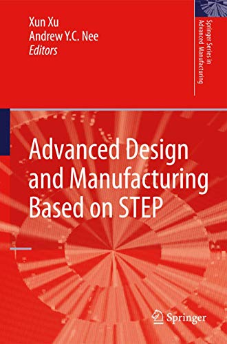 Advanced Design and Manufacturing Based on STEP: Xun Xu