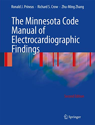 The Minnesota Code Manual of Electrocardiographic Findings (Hardcover): Ronald J. Prineas