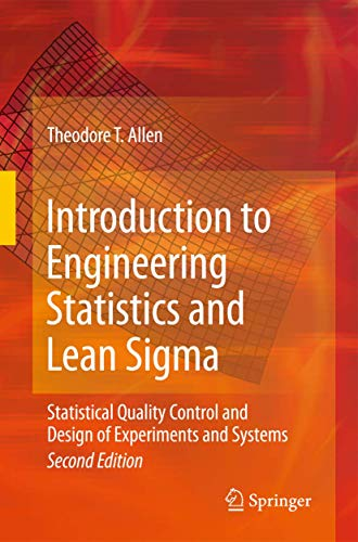 Introduction to Engineering Statistics and Lean Sigma: Statistical Quality Control and Design of ...