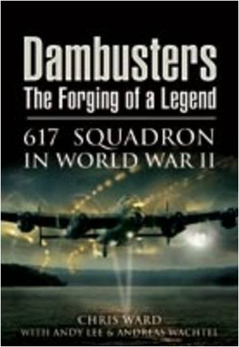 9781848840027: DAMBUSTERS: THE FORGING OF A LEGEND: 617 Squadron in World War II