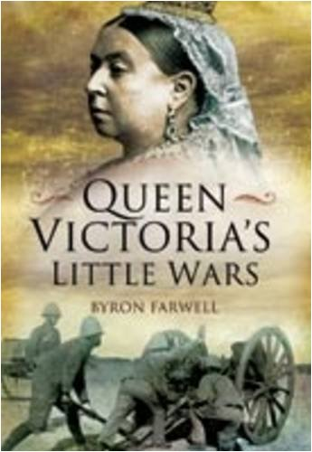 QUEEN VICTORIA'S LITTLE WARS: Farwell, Byron