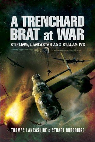 9781848840164: A TRENCHARD BRAT AT WAR: Stirling, Lancaster and Stalag IVB