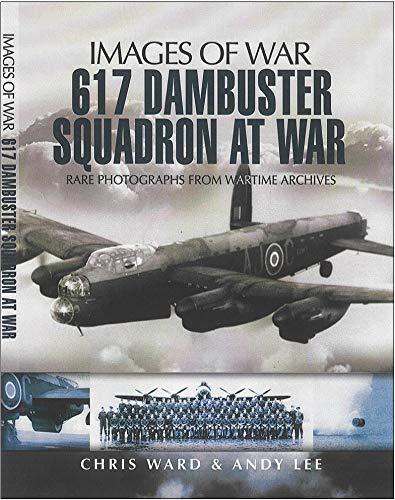 9781848840195: 617 Dambuster Squadron at War (Images of War)