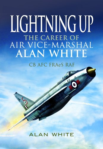 9781848840218: Lightning Up: The Career of Air Vice-Marshal Alan White CB AFC FRAeS RAF