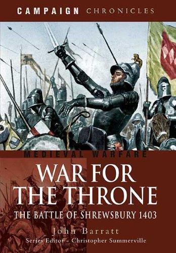 War for the Throne: The Battle of Shrewsbury 1403 (Campiagn Chronicles): Barratt, John