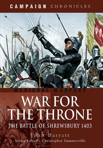 9781848840287: War For The Throne: The Battle of Shrewsbury 1403 (Campaign Chronicles)