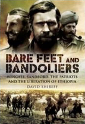 9781848840294: Bare Feet and Bandoliers: Wingate, Sandford, the Patriots and the Liberation of Ethiopia