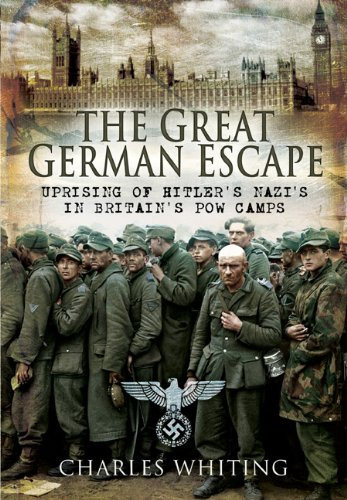 9781848840324: The Great German Escape: Uprising of Hitler's Nazis in Britain's POW Camps