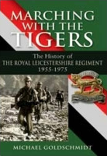 9781848840355: Marching with the Tigers: The History of the Royal Leicestershire Regiment 1955-1975