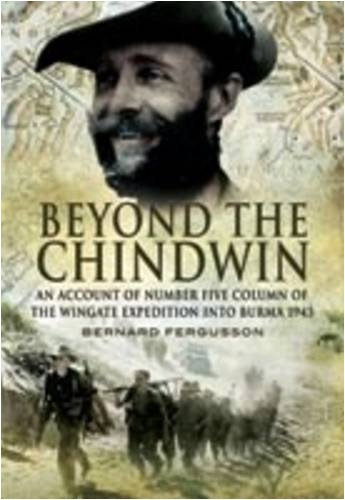 9781848840379: Beyond the Chindwin: An Account of Number Five Column of the Wingate Expedition into Burma 1943