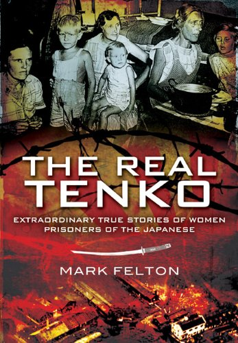 9781848840485: The Real Tenko: Extraordinary True Stories of Women Prisoners of the Japanese