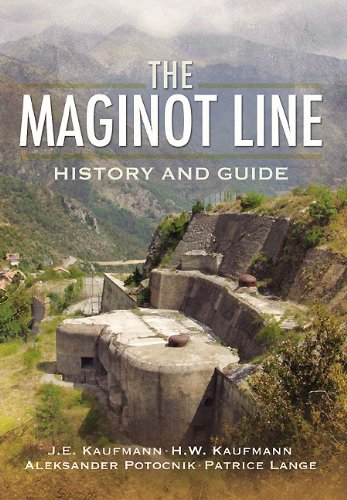 MAGINOT LINE, THE: History and Guide (1848840683) by Kaufmann, J.E.; Kaufmann, H.W.; A., A. Jankovic-Potocnik; Lang, P.