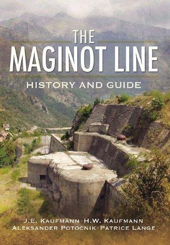 The Maginot Line: History and Guide (1848840683) by J.E. Kaufmann; H.W. Kaufmann; A. Jankovič-Potočnik; P. Lang