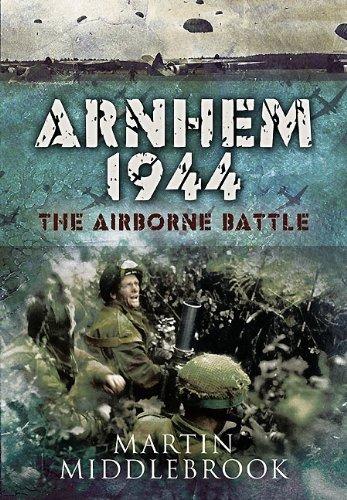 9781848840751: Arnhem 1944: The Airborne Battle