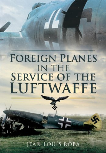 Foreign Planes in the Service of the Luftwaffe (1938-1945): Roba, Jean-Louis