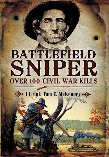 9781848840911: Battlefield Sniper: Over 100 Civil War Kills