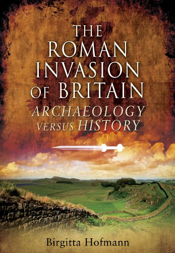 9781848840973: The Roman Invasion of Britain: Archaeology Versus History