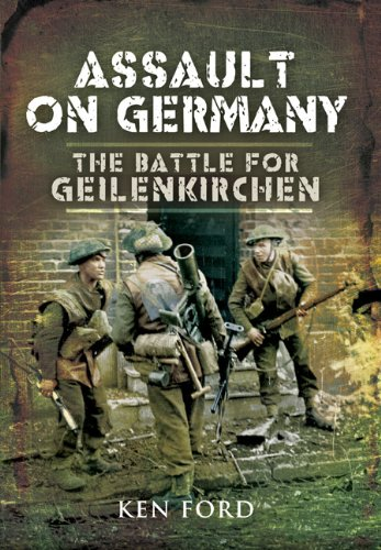 Assault on Germany: the Battle for Geilenkirchen.