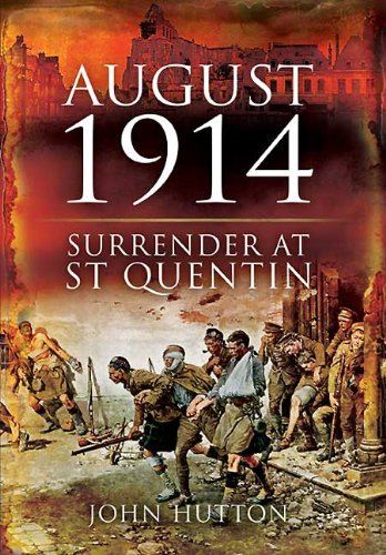 9781848841345: August 1914: Surrender at St Quentin