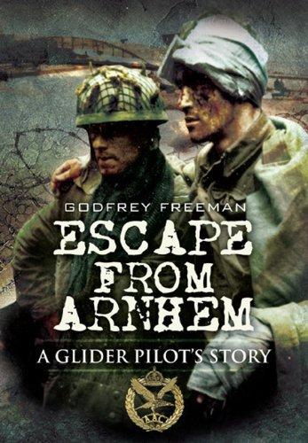 9781848841475: Escape from Arnhem: A Glider Pilot's Story