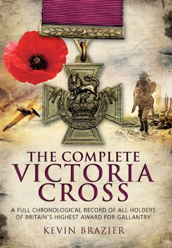 9781848841505: The Complete Victoria Cross: A Full Chronological Record of All Holders of Britain's Highest Award for Gallantry