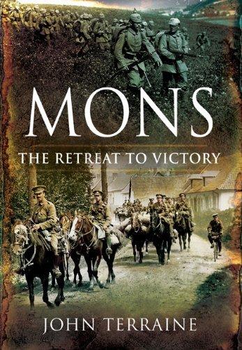 Mons: The Retreat to Victory: Terraine, John