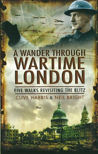 9781848841727: A Wander Through Wartime London: Five Walks Revisiting the Blitz