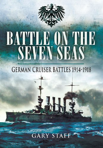 9781848841826: Battle on the Seven Seas: German Cruiser Battles, 1914-1918