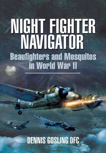 Night Fighter Navigator: Gosling, Dennis