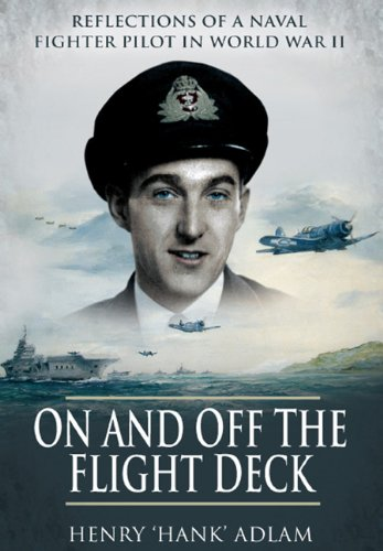 9781848841956: On and Off the Flight Deck: Reflections of a Naval Fighter Pilot in World War II