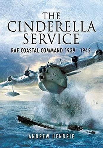 9781848842021: The Cinderella Service: RAF Coastal Command 1939 - 1945