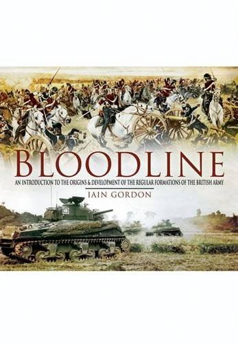 9781848842052: Bloodline: The Origins and Development of the Regular Formations of the British Army
