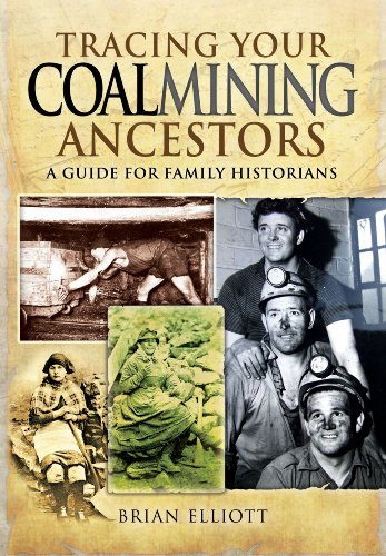 Tracing Your Coalmining Ancestors: A Guide for Family Historians (Family History (Pen & Sword))...