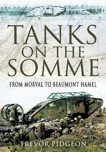 TANKS ON THE SOMME: From Morval to Beaumont Hamel: Pidgeon, Trevor